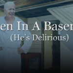 Biden in a Basement (He's Delirious!) Sing Along