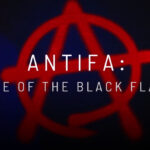 Antifa: Rise Of The Black Flag